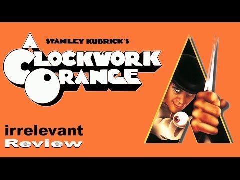 A Clockwork Orange | irrelevant Review