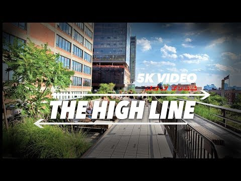 EXTRA 5K 360 VR Video The High line Manhattan New York Downtow Manhattan 2018 USA NYC 4k