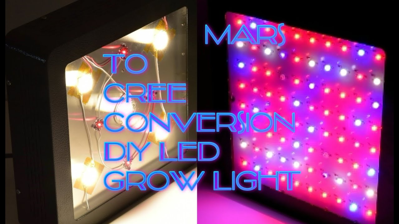 Growhack Mars To Cree Conversion Diy Led Grow Light Youtube
