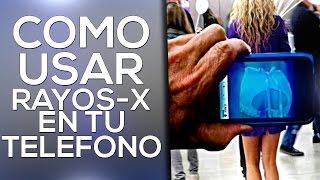 Usar Rayos X en tu teléfono (X-Ray) ¿Mito o Realidad? #5