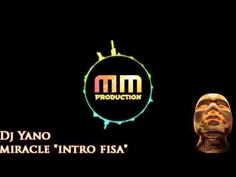 """Dj Yano - Miracle """"intro fisa"""" ( Afro Remix ) [HQ SOUND]"""