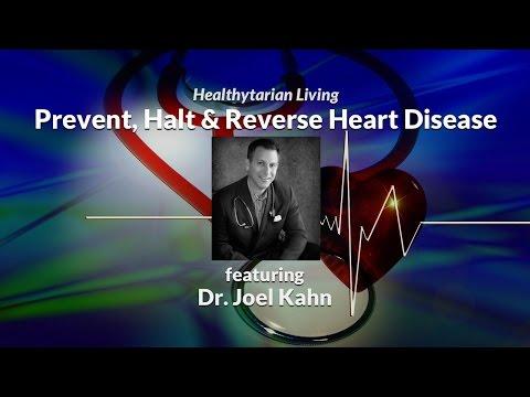 How to Prevent, Halt & Reverse Heart Disease with Dr. Joel Kahn