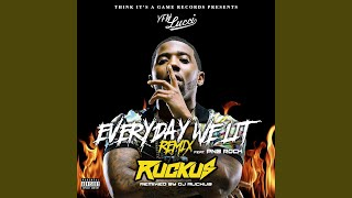 Everyday We Lit (feat. PnB Rock) (DJ Ruckus Remix)