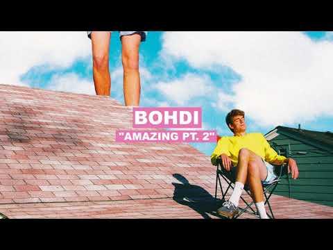 Bohdi - Amazing Pt. 2 [audio]