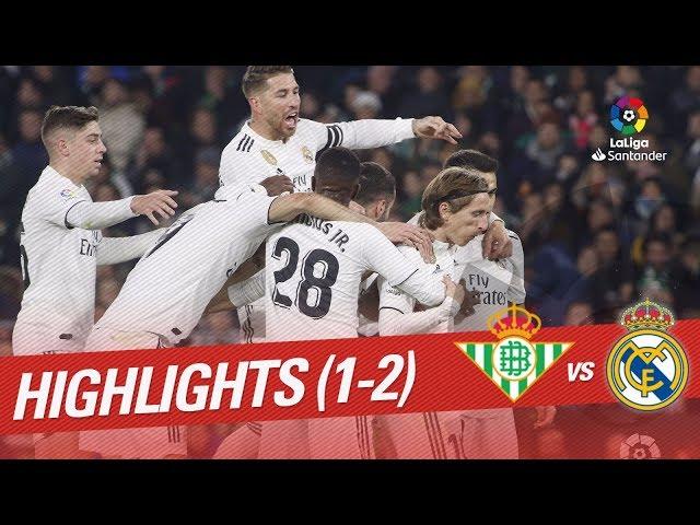Highlights Real Betis vs Real Madrid (1-2)
