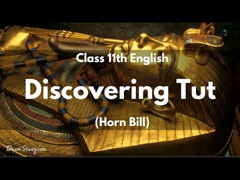 Discovering Tut (Horn bill): Class 11 XI English | Video Lecture in Hindi