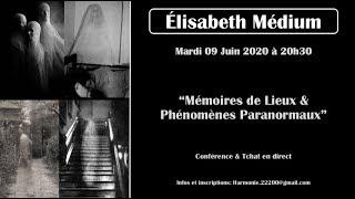 """Élisabeth Médium - Mémoire de lieux & Phénomènes Paranormaux"""" (rediffusion du live)"""