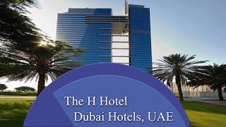 The H Hotel - Dubai Hotels, UAE