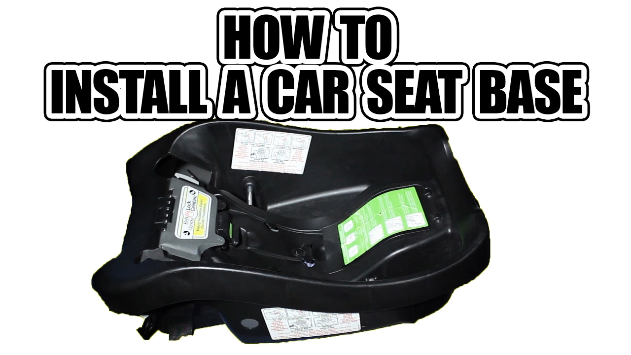 How To Install A Car Seat Base Baby Seat Youtube
