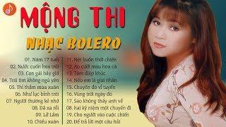 MỘNG THI BOLERO 2018 | Tuyệt Đỉnh Nhạc Bolero Trữ Tình Của Ca Sĩ Mộng Thi