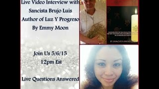 live video interview with sancista brujo luis author of luz y progreso by emmy moon