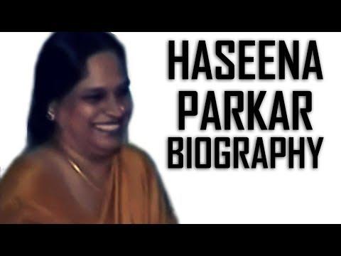 Haseena Parkar Biography (Don Ki Behen)...