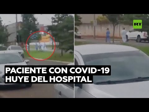 Paciente con covid-19 huye corriendo de un hospital en Brasil
