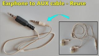 Earphone to AUX cable make || Reuse || simple Tricks