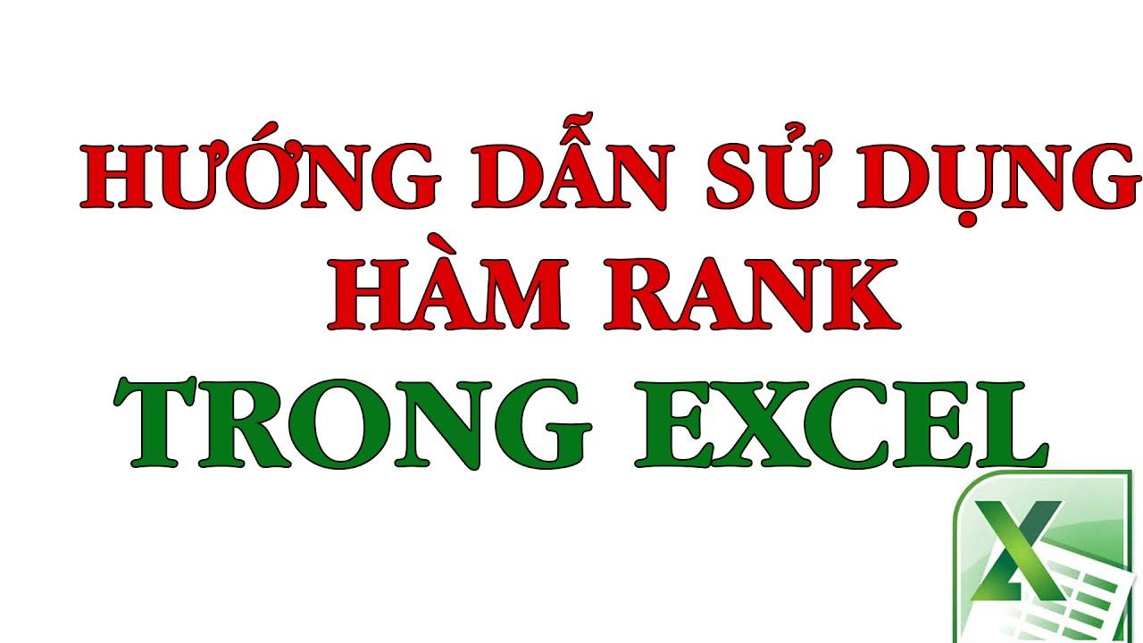 Hướng dẫn sử dụng hàm xếp hạng RANK Trong Excel