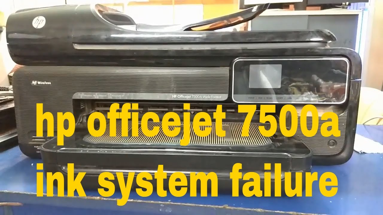 hp officejet 7500a ink system failure
