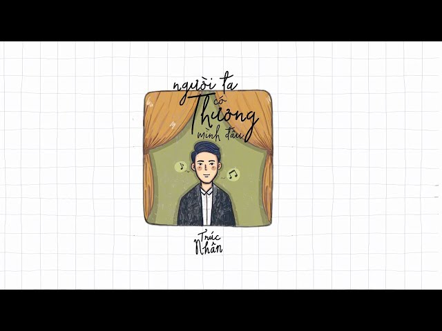 Animation Lyrics Video - NGƯỜI TA CÓ THƯƠNG MÌNH ĐÂU | TRÚC NHÂN (#NTCTMD)