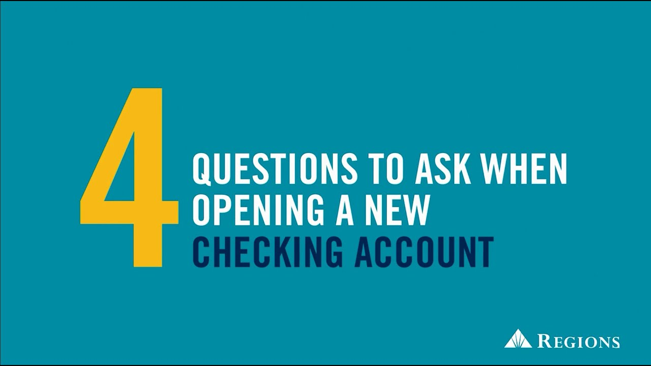 Questions to Ask When Opening a Checking Account | Regions