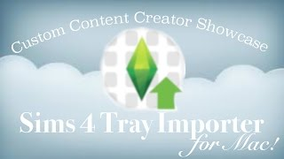 Sims 4 Custom Content Creator Showcase: Sims 4 Tray Importer for Mac!