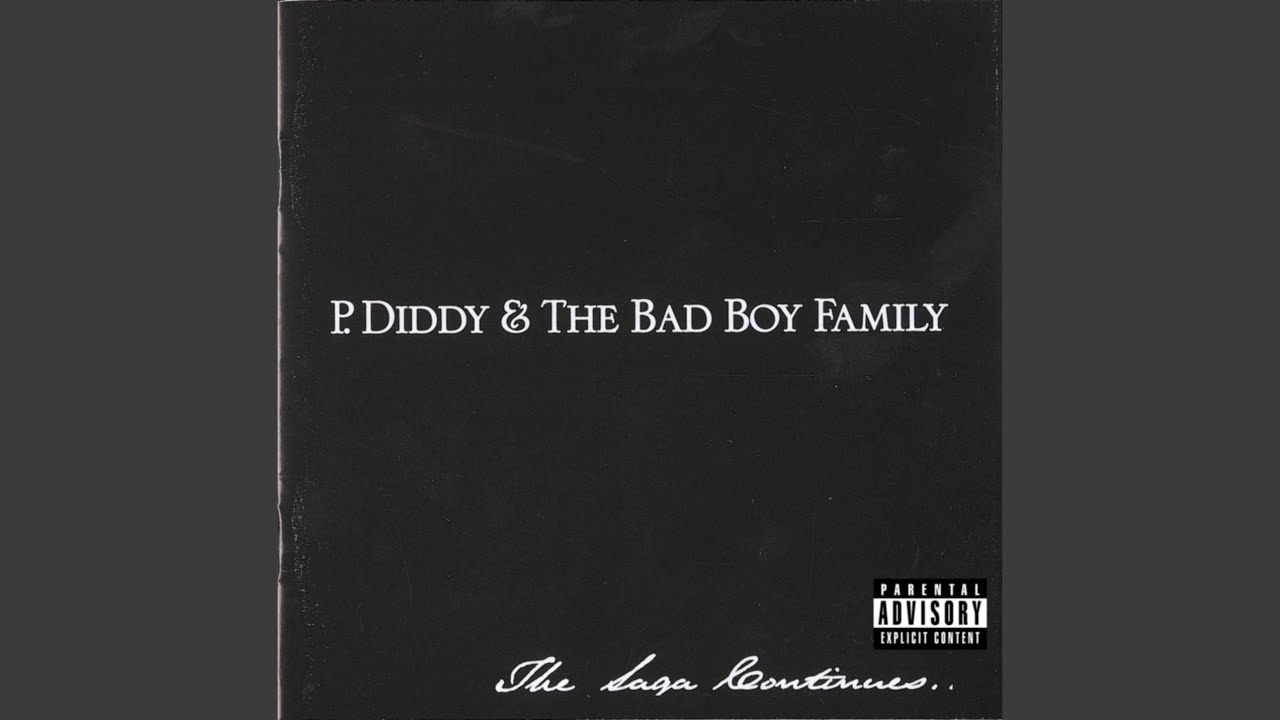 The Saga Continues  P Diddy amp the Bad Boy Family  Songs