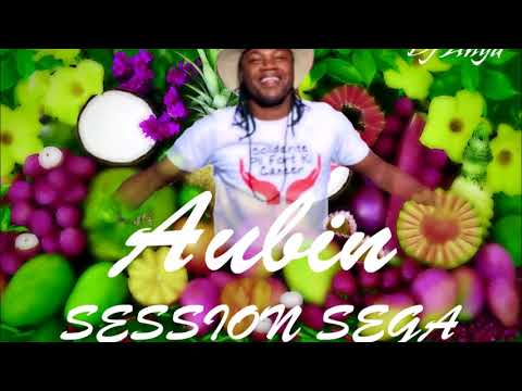 Aubin - Session Sega (By Dj Anya) 2018