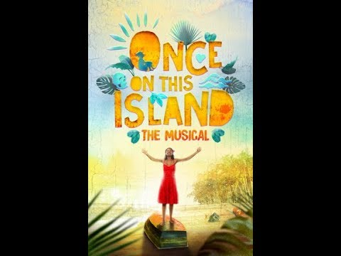 Musicals 101: Once on This Island (Know the Score)