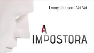 Loony Johnson - Vai Vai | A Impostora