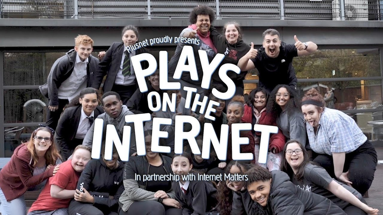 Plusnet proudly presents Plays on the Internet. In partnership with Internet Matters