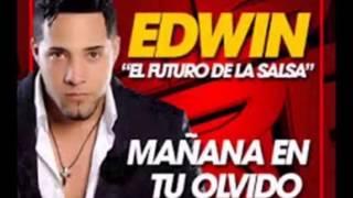 edwin el futuro de la salsa maana en tu olvido