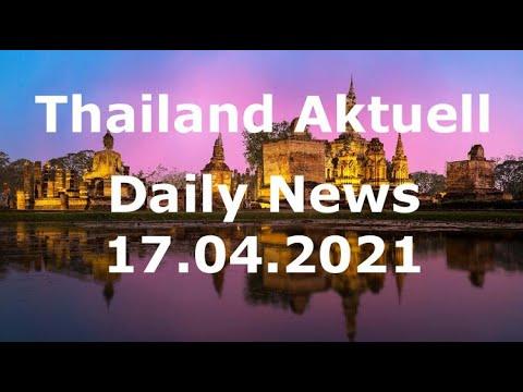 Thailand Aktuell - Daily News vom 17. April 2021