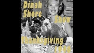Dinah Shore Show Thanksgiving 1946