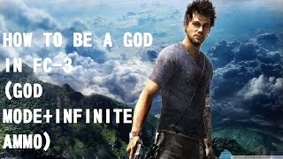FarCry 3 GOD AND INFINITE AMMO MOD (NOT a trainer) PART 1