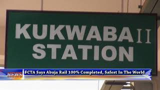 FCTA Says Abuja Rail 100% Completed, Safest In The World
