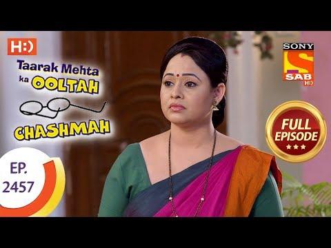 Taarak Mehta Ka Ooltah Chashmah – Ep 2457 – Full Episode – 1st May, 2018