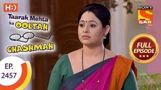 Taarak Mehta Ka Ooltah Chashmah - Ep 2457 - Full Episode - 1st May, 2018