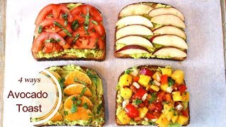 Healthy Avocado Toast - 4 Ways