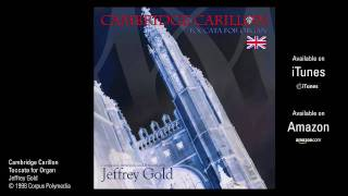 ♔ Toccata for Organ: Cambridge Carillon by Jeffrey Gold