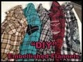 DIY Upcycle your old flannel - 5 easy ideas - NO SEWING