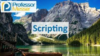 Scripting - CompTIA A+ 220-1002 - 4.8