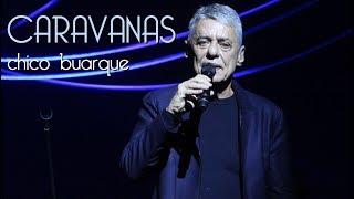 Baixar Chico Buarque - Caravanas - Tom Brasil - 15.04.18