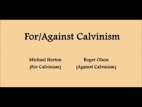 For/Against Calvinism - Michael Horton & Roger Olson