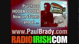 PAUL BRADY HOOBA DOOBA INTERVIEW PRE AMERICA AND CANADA TOUR 2011 on RADIOIRISH.COM