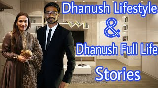 Dhanush Lifestyle And Dhanush Full Life Stories |Dhanush| Net Worth | Salary | Wife | Cars | Family