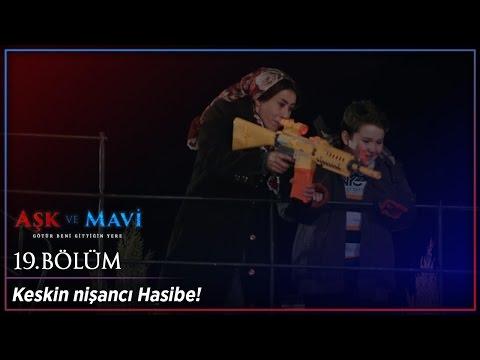 Aşk ve Mavi 19 Bölüm - Keskin nişancı Hasibe!