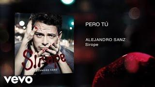 Alejandro Sanz - Pero Tú (Audio)