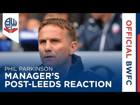 PHIL PARKINSON | Manager's post-Leeds reaction