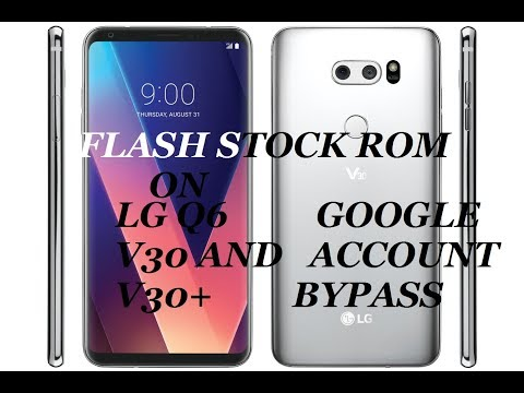 How To Install/Flash Stock Rom On LG Q6 ANG LG Q6+ and Lg