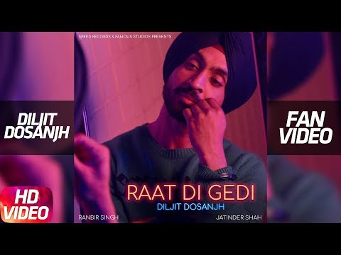Diljit Dosanjh | Raat Di Gedi (Fan Video) Neeru Bajwa| Jatinder Shah| Arvindr Khaira| Speed Records