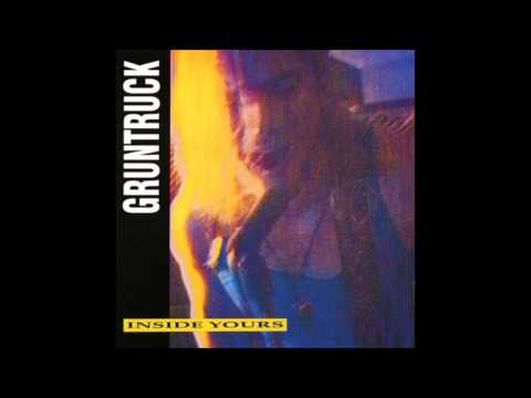 Gruntruck - Not a lot to Save  (Inside Yours- 1992)