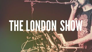 The London Show